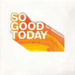 Vol.60 別れの気配を感じ取ってる。今日はこんなにも良い日なのに『So Good Today / Ben Westbeech』