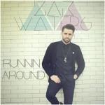 Vol.85 巡り巡ってやっと君と出会えたよ。『Runnin Around / Zak Waters』