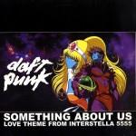 Vol.81 愛しているからこそ、今言わなければいけない。『Something About Us / Daft Punk』