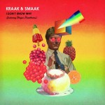 Vol.112 エレクトロファンクな1曲! 『I Don't Know Why feat. Mayer Hawthorne / Kraak & Smaak』